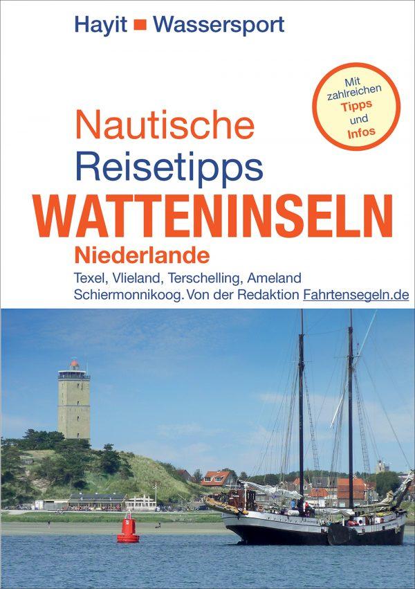 Nautische Reisetipps Watteninseln Niederlande